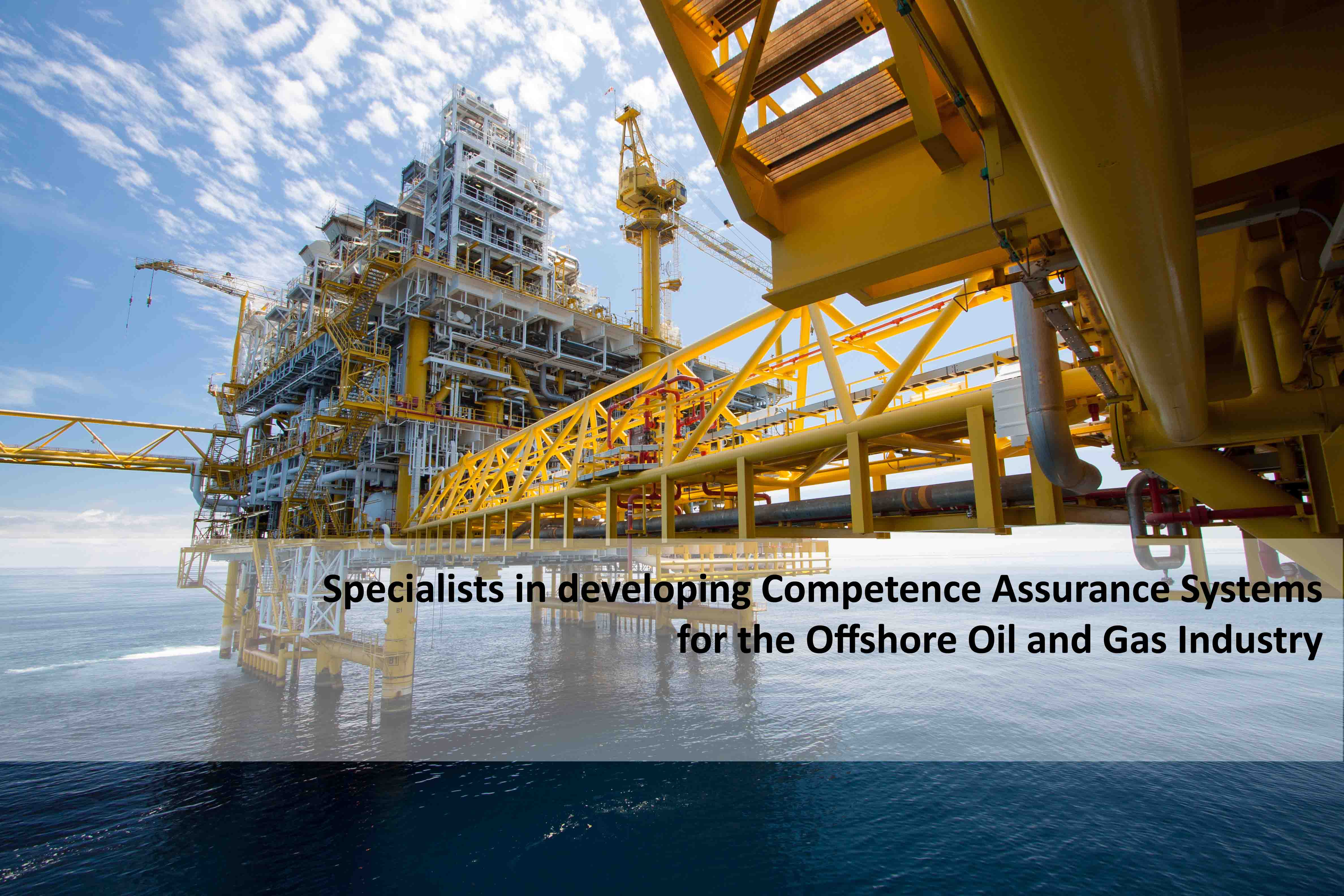 IDESS IT are specialists in developing Competence Assurance Systems for the offshore oil and gas industry